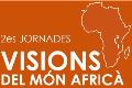 2es Jornades Visions del Món Africà