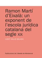 """""""Ramon Martí d'Eixalà: un exponent de l'escola jurídica catalana del segle XIX"""""""