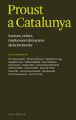 Proust a Catalunya. Lectors, crítics, traductors i detractors de la 'Recherche'